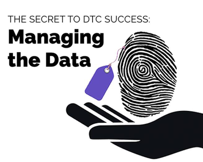 The Secret to DTC Success: Managing the Data